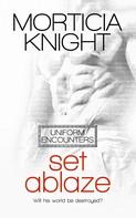 Morticia Knight: Set Ablaze