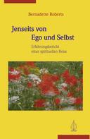 Bernadette Roberts: Jenseits von Ego und Selbst