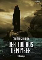 Charles Birkin: DER TOD AUS DEM MEER