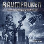 Raumfalken, Episode 1, Folge 1: Feldzug gegen unbekannt
