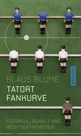 Klaus Blume: Tatort Fankurve ★★★