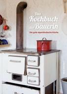 Nastasja Pircher: Das Kochbuch der Bäuerin ★★★★