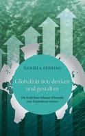 Daniela Fehring: Globalität neu denken und gestalten