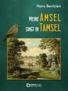 Hans Bentzien: Meine Amsel singt in Tamsel