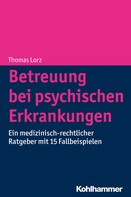 Thomas Lorz: Betreuung bei psychischen Erkrankungen ★★★★