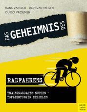 Das Geheimnis des Radfahrens - Trainingsdaten nutzen - Topleistungen erzielen