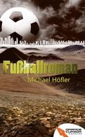 Michael Höfler: Fußballroman