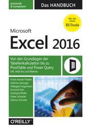 Microsoft Excel 2016 – Das Handbuch - Von den Grundlagen der Tabellenkalkulation bis zu PivotTable und Power Query