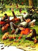 Martin Mehner: Deutschland, einig Schlaraffenland