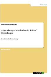 Auswirkungen von Industrie 4.0 auf Compliance - Eine kritische Betrachtung