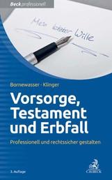 Vorsorge, Testament und Erbfall - Professionell und rechtssicher gestalten