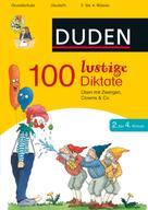 Sandra Schauer: 100 lustige Diktate 2. bis 4. Klasse ★