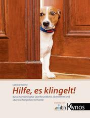 Hilfe, es klingelt! - Besuchertraining für überfreundliche, überdrehte und überwachungsfixierte Hunde