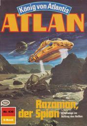 "Atlan 430: Razamon, der Spion - Atlan-Zyklus ""König von Atlantis"""