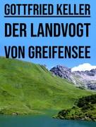 Gottfried Keller: Der Landvogt von Greifensee