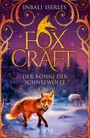 Inbali Iserles: Foxcraft – Der König der Schneewölfe ★★★★★