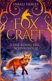 Foxcraft – Der König der Schneewölfe