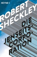 Robert Sheckley: Die Jenseits-Corporation ★★★★