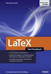 LaTeX - Das Praxisbuch - LaTeX einsetzen und beherrschen