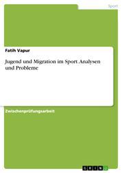 Jugend und Migration im Sport. Analysen und Probleme
