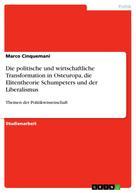 Marco Cinquemani: Die politische und wirtschaftliche Transformation in Osteuropa, die Elitentheorie Schumpeters und der Liberalismus