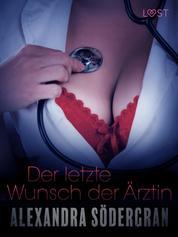 Der letzte Wunsch der Ärztin: Erotischer Roman