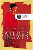 Anchee Min: Wilder Ingwer ★★★★