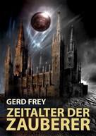Gerd Frey: Zeitalter der Zauberer