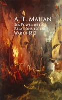 A. T. Mahan: Sea Power in its Relations to the War of 1812