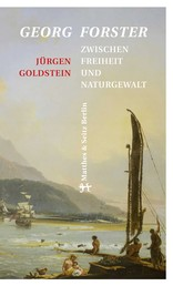 Georg Forster - Zwischen Freiheit und Naturgewalt