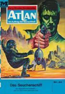 H. G. Francis: Atlan 24: Das Seuchenschiff ★★★★★