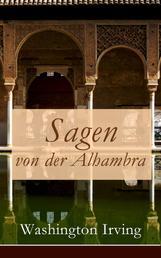 Sagen von der Alhambra - Erzählungen aus der Alhambra