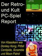 A.D. Astinus: Der Retro- und Kult PC-Spiel Report ★★★