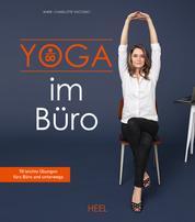 Yoga im Büro - 70 leichte Übungen fürs Büro und unterwegs