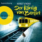Der König von Berlin (Ungekürzte Fassung)