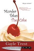 Gayle Trent: Murder Takes The Cake ★★★★