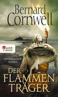 Bernard Cornwell: Der Flammenträger ★★★★★