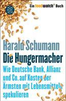 Harald Schumann: Die Hungermacher