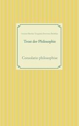 Trost der Philosophie - Consolatio philosophiae