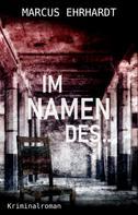 Marcus Ehrhardt: Im Namen des ... ★★★★