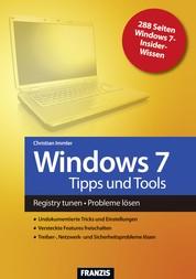 Windows 7 Tipps und Tools - Registry tunen - Probleme lösen