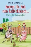 Philip Kiefer: Kommt die Kuh zum Kaffeeklatsch ... ★★