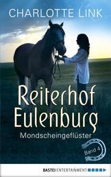 Reiterhof Eulenburg - Mondscheingeflüster - Band 4