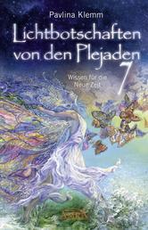 Lichtbotschaften von den Plejaden Band 7 - Wissen für die Neue Zeit