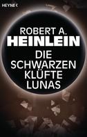 Robert A. Heinlein: Die schwarzen Klüfte Lunas ★★★★