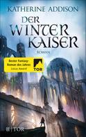 Katherine Addison: Der Winterkaiser ★★★★