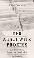 Ralph Dobrawa: Der Auschwitz-Prozess ★★★★★