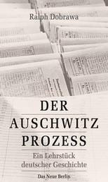 Der Auschwitz-Prozess - Ein Lehrstück deutscher Geschichte