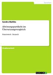 Abtönungspartikeln im Übersetzungsvergleich - Französisch - Deutsch
