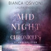 Dunkelsplitter - Midnight-Chronicles-Reihe, Teil 3 (Ungekürzt)